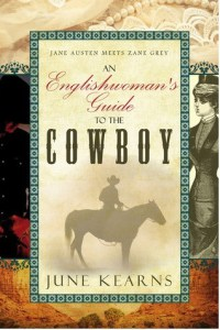 An Englishwoman's Guide To The Cowboy - By June Kearns