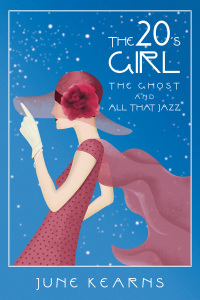 The 20'sGirl,The Ghost and All That Jazz  - June Kearns