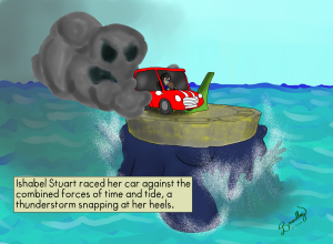 Ishabel Stuart raced her car against the combined forces of time and tide, a thunderstorm snapping at her heels.